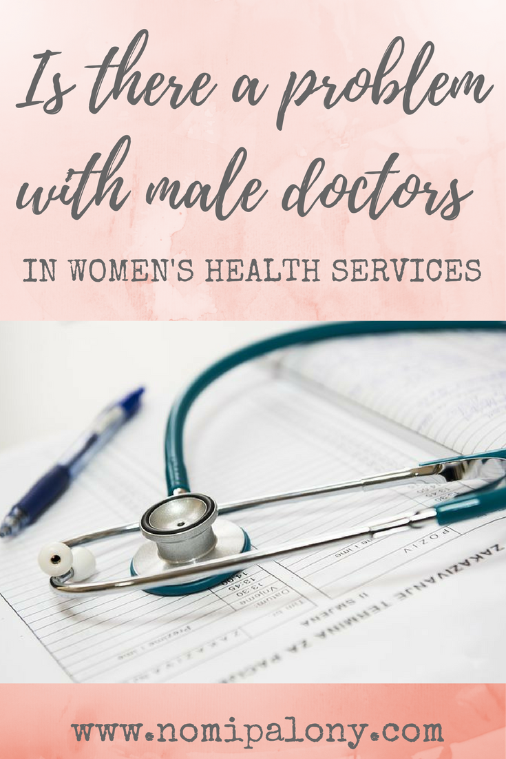 Is there a problem with male doctors in women's health services?