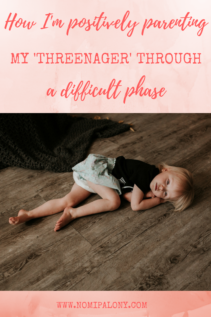 How I'm positively parenting my 'threenager' through a difficult phase