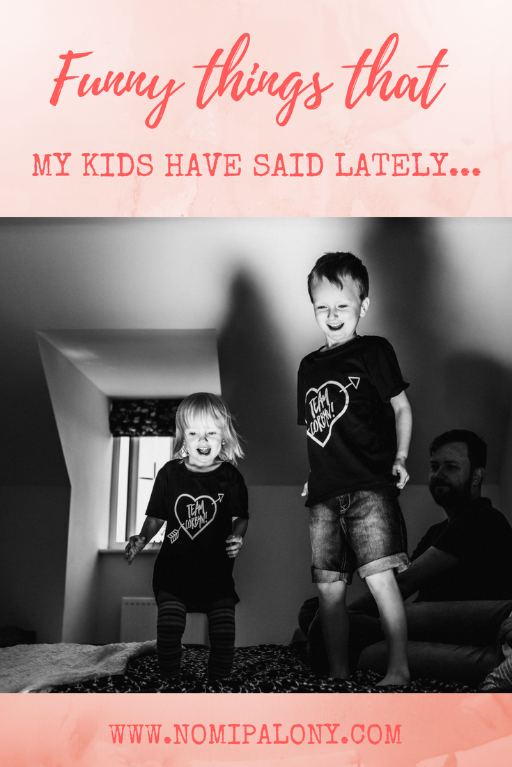 Funny things that my kids have said lately...