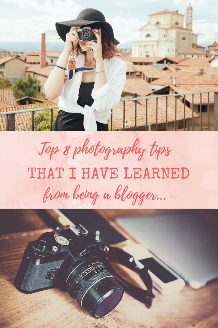 Top 8 photography tips that I have learned from being a blogger