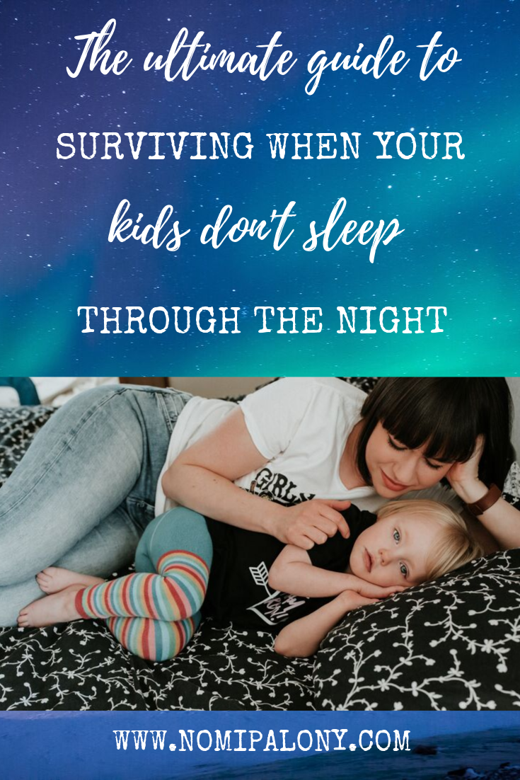 The ultimate guide to surviving when your kids don't sleep through the night - a roundup of all our top posts from someone whose kids woke A LOT!