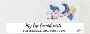 A round-up of my top feminist blog posts and vlogs to celebrate International Women's Day, including 20 things you can do to celebrate women.