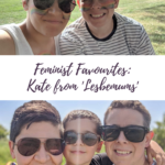 2 photos of Kate from Lesbemums alongside the test 'Feminist favourites: Kate from Lesbemums'
