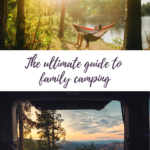 Two photos of camping scenes with the text 'the ultimate guide to family camping'
