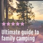 Ultimate guide to family camping pinterest image