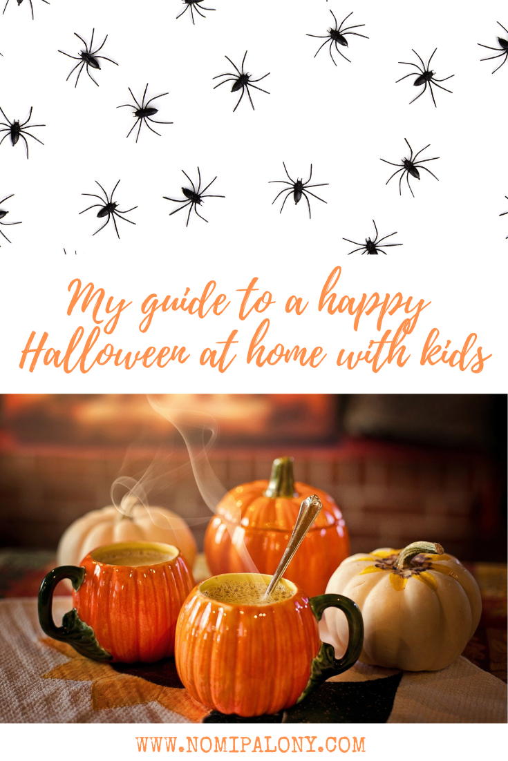 A photo of spiders and pumpkin cups with text that says 'my guide for a happy Halloween at home with kids'