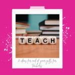 21 end of term gift ideas for teachers - beads spelling out teach on a desk