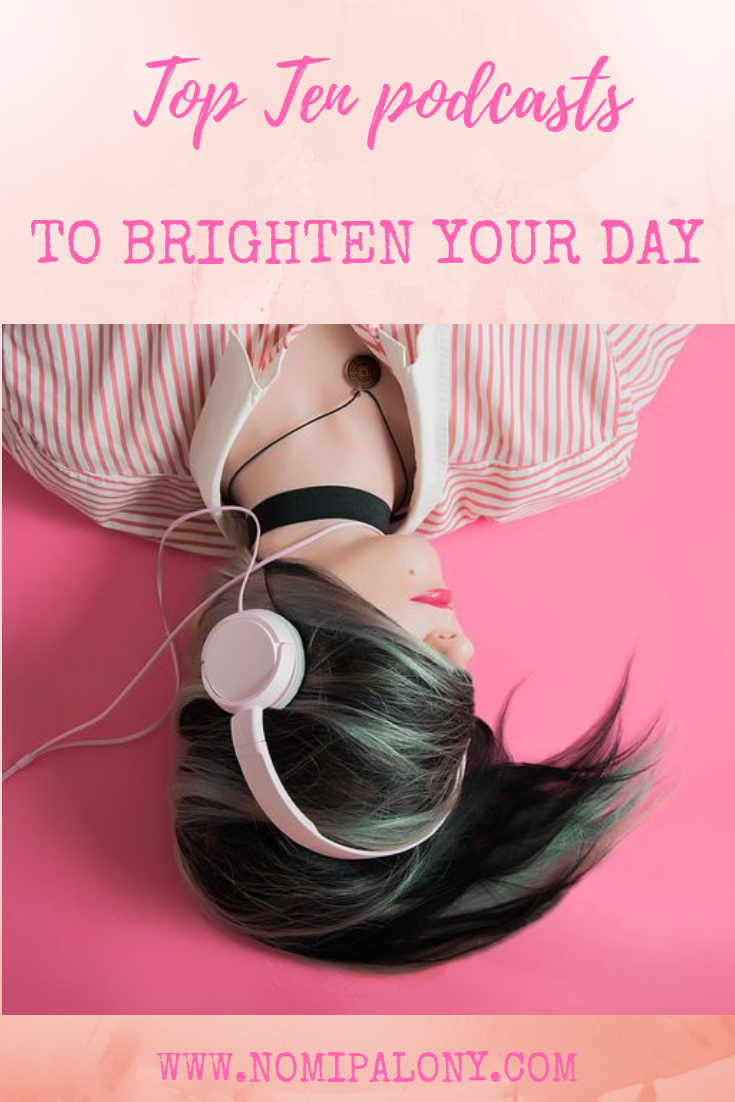 AD: Top ten podcast recommendations to brighten your day